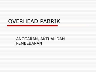 OVERHEAD PABRIK