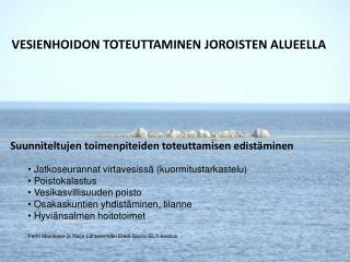 VESIENHOIDON TOTEUTTAMINEN JOROISTEN ALUEELLA