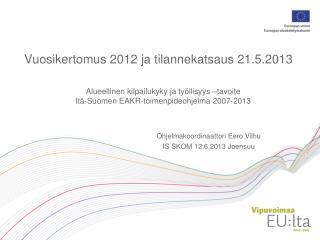 Vuosikertomus 2012 ja tilannekatsaus 21.5.2013