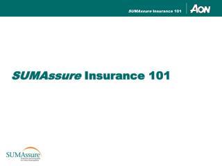 SUMAssure Insurance 101