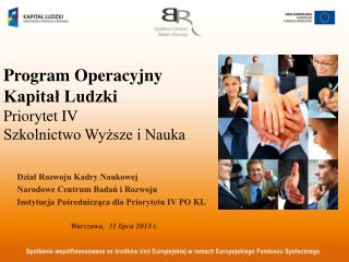 Program Operacyjny Kapitał Ludzki Priorytet IV Szkolnictwo Wyższe i Nauka