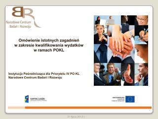 Omówienie istotnych zagadnień w zakresie kwalifikowania wydatków  w ramach POKL