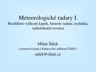 Milan Šálek (s pomocí kolegů z Radarového oddělení ČHMÚ) salek @chmi.cz