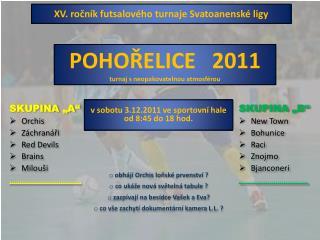 POHOŘELICE   2011 turnaj s neopakovatelnou atmosférou