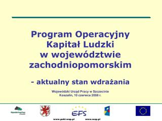 Program Operacyjny  Kapitał Ludzki  w województwie zachodniopomorskim - aktualny stan wdrażania