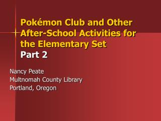 Pokémon Club and Other  After-School Activities for the Elementary Set Part 2