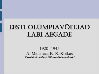 Eesti olümPiavõitjad läbi aegade
