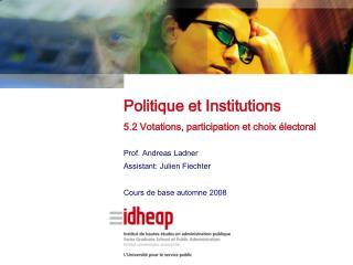 Prof. Andreas Ladner Assistant: Julien Fiechter Cours de base automne 2008