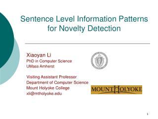 Sentence Level Information Patterns  for Novelty Detection