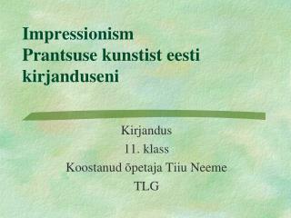 Impressionism Prantsuse kunstist eesti kirjanduseni