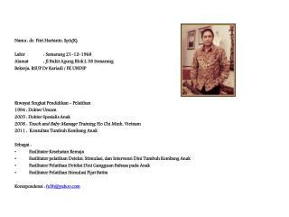N ama : dr. Fitri Hartanto, SpA(K) Lahir : Semarang 21-12-1968