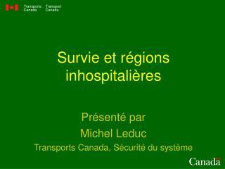 Survie et régions inhospitalières