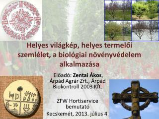 Helyes világkép, helyes termelői szemlélet, a biológiai növényvédelem alkalmazása