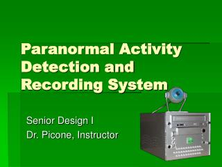 Paranormal Activity Detection and Recording System
