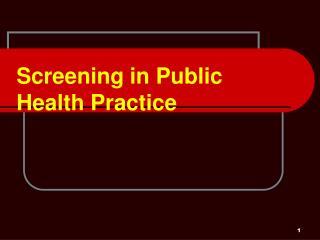 Screening in Public Health Practice