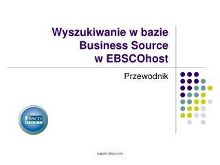 Wyszukiwanie w bazie  Business Source  w EBSCOhost