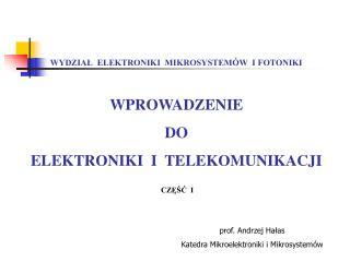 WPROWADZENIE DO ELEKTRONIKI  I  TELEKOMUNIKACJI