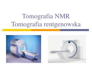 Tomografia NMR Tomografia rentgenowska