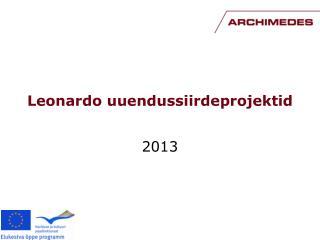 Leonardo uuendussiirdeprojektid