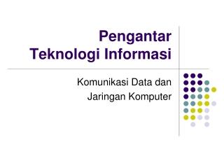 Teknologi Informasi dan Komunikasi DAN