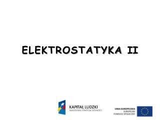 ELEKTROSTATYKA  II