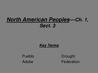 North American Peoples — Ch. 1, Sect. 3