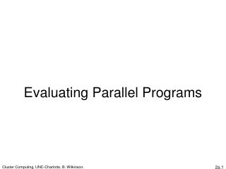 Evaluating Parallel Programs