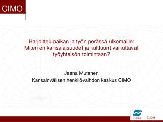 Jaana Mutanen Kansainvälisen henkilövaihdon keskus CIMO