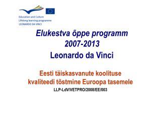 Elukestva õppe programm  2007-2013 Leonardo da Vinci