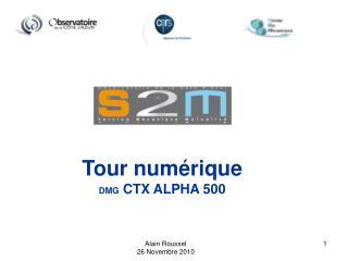 Tour numérique  DMG  CTX ALPHA 500