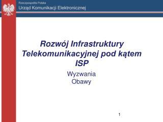 Rozwój Infrastruktury Telekomunikacyjnej pod kątem ISP