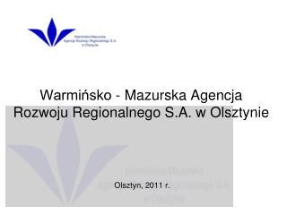 Warmi?sko - Mazurska Agencja  Rozwoju Regionalnego S.A. w Olsztynie