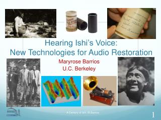 Hearing Ishi's Voice: New Technologies for Audio Restoration