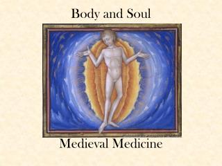 Body and Soul Medieval Medicine