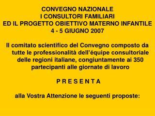 CONVEGNO NAZIONALE  I CONSULTORI FAMILIARI  ED IL PROGETTO OBIETTIVO MATERNO INFANTILE
