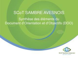 SCoT SAMBRE AVESNOIS Synthèse des éléments du  Document d'Orientation et d'Objectifs (DOO)