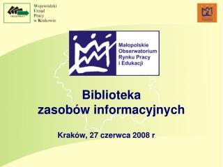 Biblioteka  zasobów informacyjnych