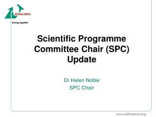 Scientific Programme Committee Chair  (SPC) Update