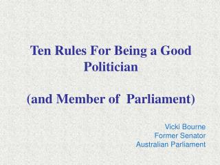 Ten Rules For Being a Good Politician  and Member of  Parliament