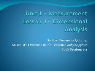 Unit 1 – Measurement Lesson 4 – Dimensional Analysis