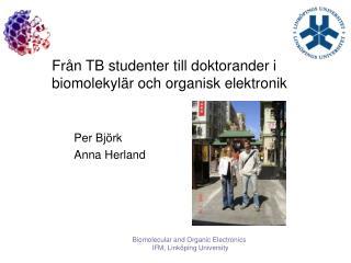 Från TB studenter till doktorander i biomolekylär och organisk elektronik