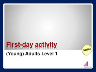 First-day activity