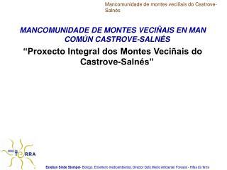 MANCOMUNIDADE DE MONTES VECIÑAIS EN MAN COMÚN CASTROVE-SALNÉS
