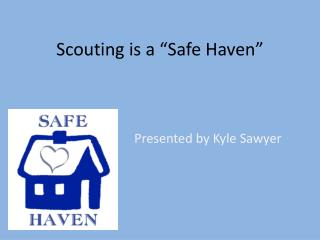 "Scouting is a ""Safe Haven"""