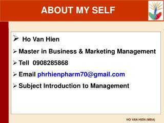 Ho Van Hien Master in Business & Marketing Management Tell  0908285868