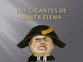 LOS GIGANTES DE SANTA ELENA