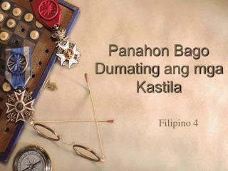 Panahon Bago Dumating ang mga Kastila