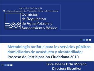 Erica Johana Ortiz Moreno  Directora Ejecutiva