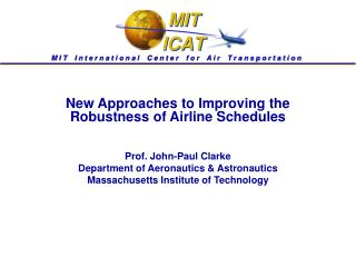 New Approaches to Improving the Robustness of Airline Schedules