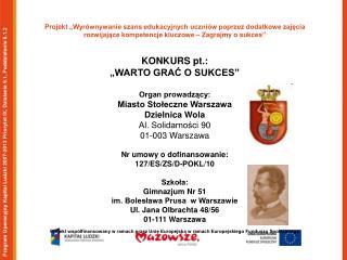 Program Operacyjny Kapitał Ludzki 2007-2013 Priorytet IX, Działanie 9.1, Poddziałanie 9.1.2
